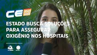 Estado busca soluções para assegurar oxigênio nos hospitais municipais