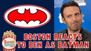 Ben Affleck as Batman? Boston Fans React!