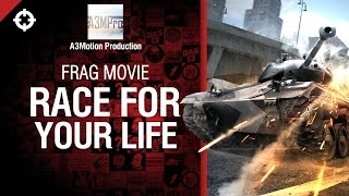 Превью: Race For Your Life - Frag Movie от A3Motion Production [World of Tanks]