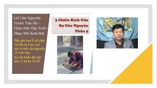 P5. Ba chiều kích của sự cầu nguyện (February 24, 2021) Mục sư Trương Hoài Phong