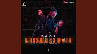 Video Kaisa Hai Bhai - Raga