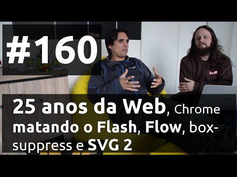 Weekly #160 - 25 anos da Web, Chrome matando o Flash, Flow, box-suppress e SVG 2