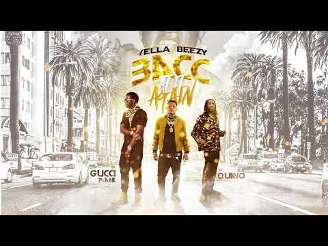 Yella Beezy, Quavo, & Gucci Mane -