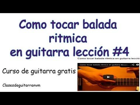 Como tocar balada ritmica en guitarra lección #4