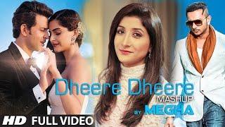 Dheere Dheere Mashup – Cover Song – Megha