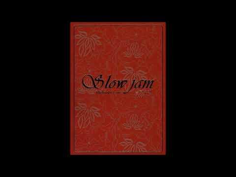 Slow Jam (슬로우 잼) - 다가와