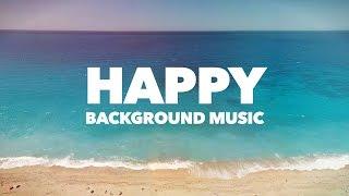 Happy Upbeat Background Music