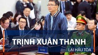 Trịnh Xuân Thanh lại hầu tòa  | VTC1