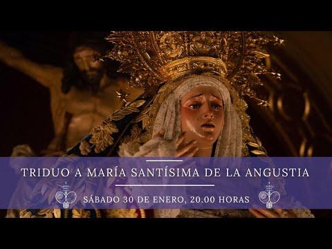 Triduo a María Santísima de la Angustia - Sábado 30 de enero - Día 3