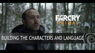 Far Cry Primal - Building the Characters and Language