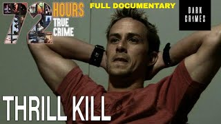 72 Hours: True Crime | S2E12 | Thrill Kill
