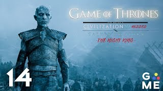 Game of Thrones | Civilization 6 - Gathering Storm MODED | The Night King | Episode 14 [Fodder]
