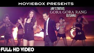 Gora Gora Rang – Jay Status Punjabi Video Download New Video HD