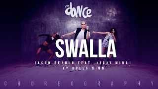 Swalla - Jason Derulo feat. Nicki Minaj & Ty Dolla $ign - Choreography - FitDance Life - YouTube