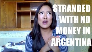 STORYTIME: STRANDED WITH NO MONEY IN ARGENTINA
