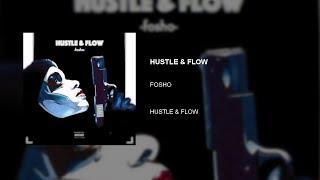 Fosho - HUSTLE & FLOW [Music Gipheo]