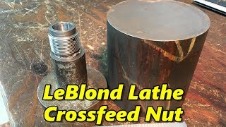 LeBlond Lathe Cross-Feed Nut Part 1
