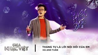 Tháng Tư Là Lời Nói Dối Của Em - Hà Anh Tuấn | Gala Nhạc Việt 8 (Official)
