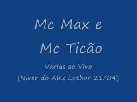 Baixar Mc Max e Mc Ticão - Varias Ao Vivo (Niver do Alex Luthor 21/04)