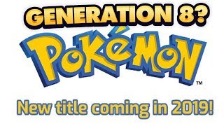 Pokemon Switch NEW MAIN SERIES RPG CONFIRMED FOR 2019! Generation 8 or Sinnoh Remakes?