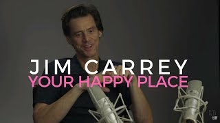 Jim Carrey - Your Happy Place is Everywhere