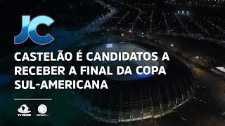 Castelão é um dos candidatos a receber a final da Copa Sul-Americana