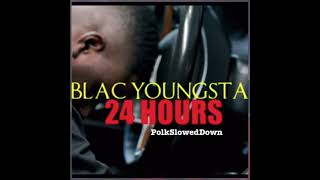 Blac Youngsta - 24 Hours #SLOWED