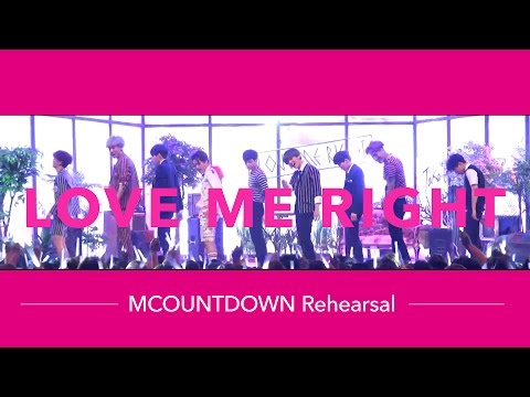 150604 EXO「LOVE ME RIGHT」Special Edit. from MCOUNTDOWN Rehearsal