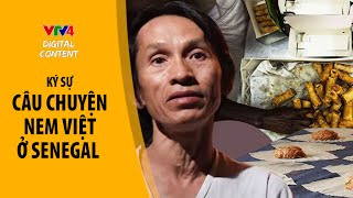 Câu chuyện nem Việt ở Senegal