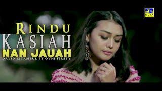 David Iztambul Feat Ovhi Firsty - Rindu Kasiah Nan Jauah [Lagu Minang Terbaru 2019] Video Official