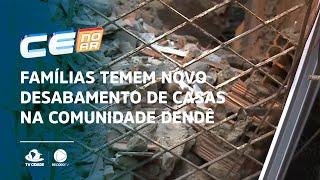 Famílias temem novo desabamento de casas na comunidade Dendê