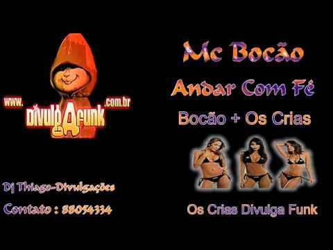 Baixar Mc Bocão - Andar Com Fé  ( Mc Bocão + Os Crias Divulga Funk )