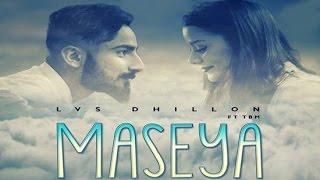 Maseya – LVS Dhillon Punjabi Video Download New Video HD