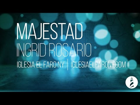 Majestad - Ingrid Rosario LETRA LYRICS