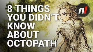 Octopath Traveler - 8 Things You Didn't Know