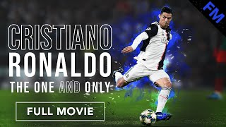 Cristiano Ronaldo: The One and Only (FULL MOVIE)