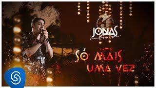 Jonas Esticado - Só mais uma vez (DVD Jonas Intense) [Vídeo Oficial]