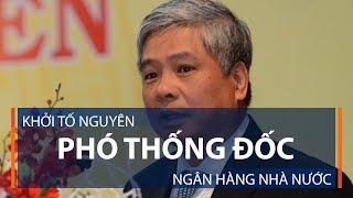 Khởi tố nguyên Phó Thống đốc Ngân hàng Nhà nước | VTC1