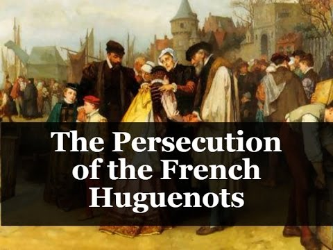 The Persecution Of The French Huguenots Youtube