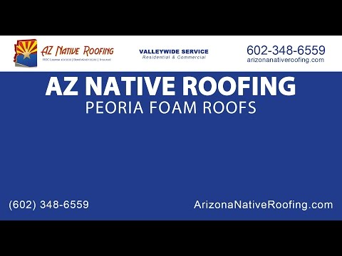 Peoria Foam Roofs | AZ Native Roofing