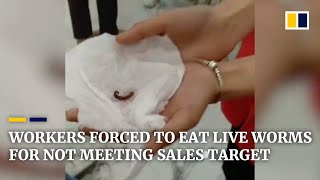 Employees in China forced to eat live worms for not meetin..