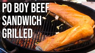 Po Boy Beef Sandwich grilled by the BBQ Pit Boys