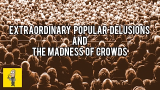 Extraordinary Popular Delusions and the Madness of Crowds | Animated Book Review