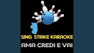 Ama Credi e Vai (Karaoke Version) (Originally Performed By Andrea Bocelli & Gianna Nannini)