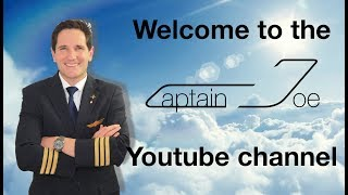 "WELCOME to the official ""fly with"" CAPTAIN JOE youtube channel"