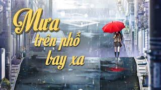 Mưa Trên Phố Bay Xa   Thùy Chi ft. M4U   Official MV Lyric