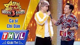 THVL   Ca sĩ giấu mặt 2017- Tập 13[1]: Ca sĩ Chi Dân xuất hiện cùng dàn giám khảo khách mời