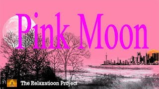 Pink Full Moon, Deep Meditation Music, Life, Relaxing Music