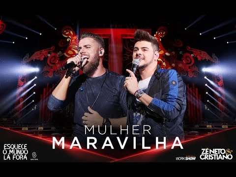 Zé Neto e Cristiano - MULHER MARAVILHA - #EsqueceOMundoLaFora