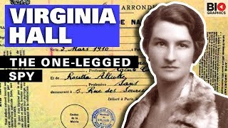 Virginia Hall: The Most Feared Spy of World War II